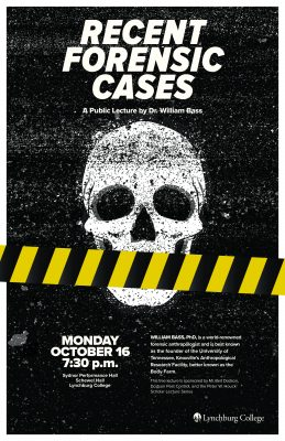 "Poster advertising ""Recent Forensic Cases,"" a public lecture by Dr. William Bass, to be held Monday, October 16 at 7:30 p.m. in Sydnor Performance Hall, Schewel Hall."